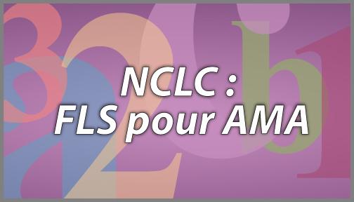 NCLC : FLS pour AMA