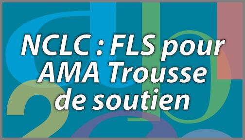 NCLC : FLS pour AMA Trousse de soutien